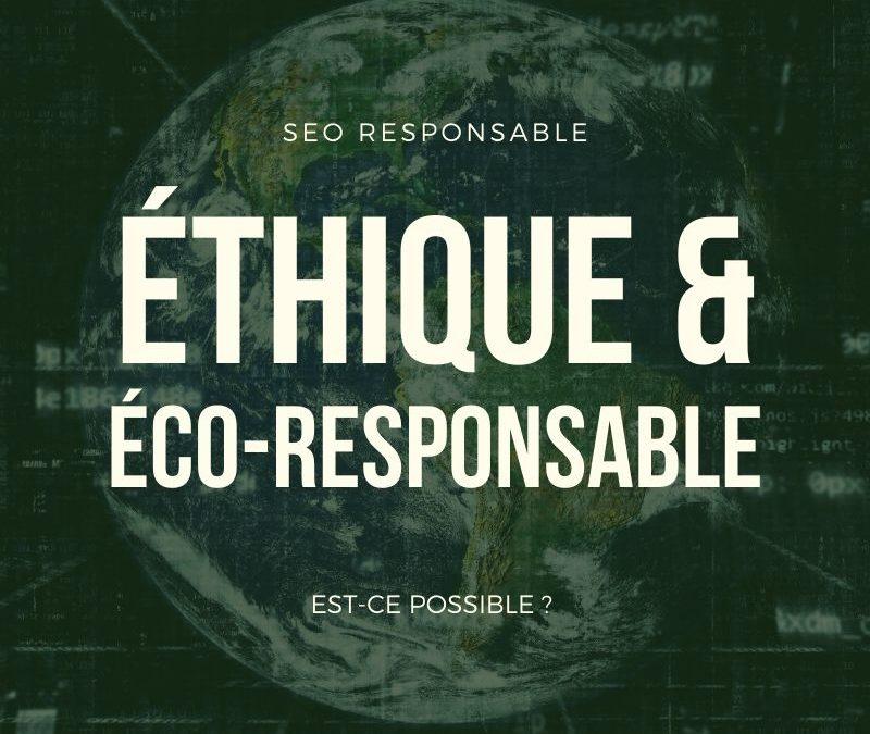 SEO éthique et éco-responsable est-ce possible?